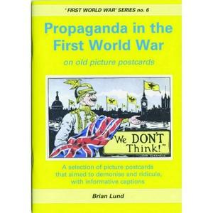 Propaganda in the First World war. First World War series 6