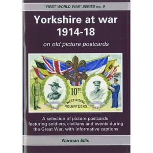 Yorkshire at War. First World War Series No.9