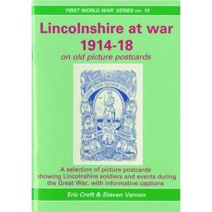 Lincolnshire at War. First World War Series No10