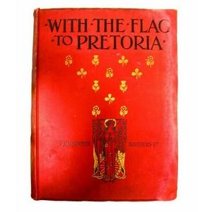 With The Flag To Pretoria Volume One 1890-1900 - Hardback Book