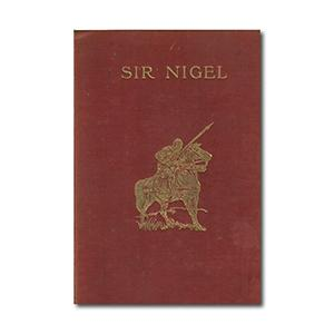 Sir Nigel by Arthur Conan Doyle - First Edition 1906