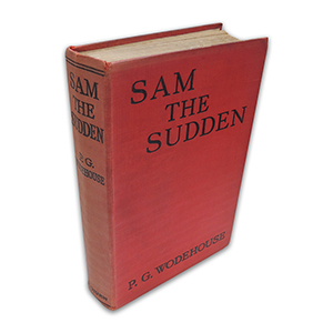 P G Wodehouse Sam The Sudden 1925 First Edition