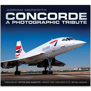 Concorde - A Photographic Tribute Revised Book