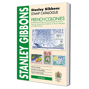 Stanley Gibbons French Colonies Stamp Catalogue 1st Edition 2016