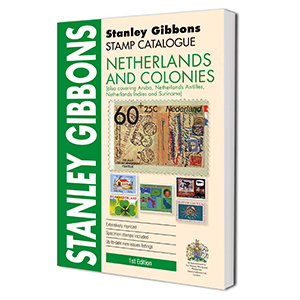 Stanley Gibbons Netherlands & Colonies Stamp Catalogue 1st Edition 2017