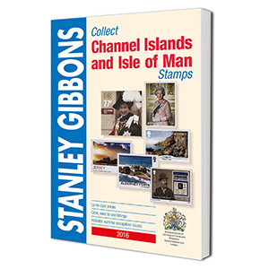 Stanley Gibbons 2016 Collect Channel Islands & Isle of Man Stamp Catalogue
