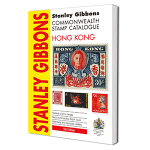 Stanley Gibbons Hong Kong Stamp Catalogue 5th Edition, 2015