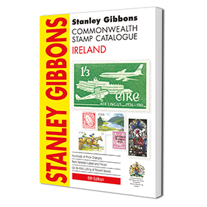 Stanley Gibbons Ireland Stamp Catalogue 6th Edition, 2015
