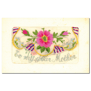 WWI Embroidered Dear Mother Postcard (various)