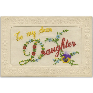 WWI Embroidered Dear Daughter Postcard